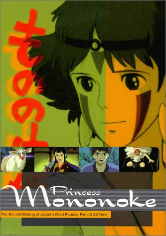 Amazon Com Princess Mononoke The Art And Making Of Japan S Most Popular Film Of All Time 9780786866090 Miramax Schilling Mark Books