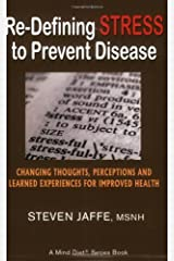 Re-Defining Stress to Prevent Disease by Steven Jaffe (2006-05-15) Paperback