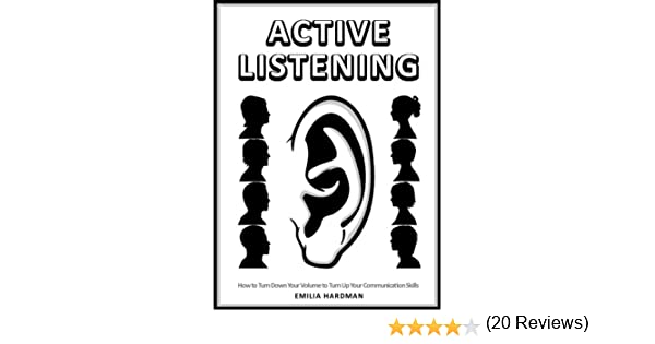 Amazon.com: Active Listening 101: How to Turn Down Your Volume to ...
