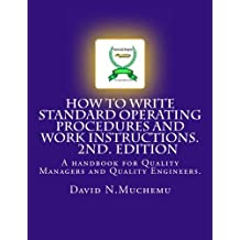 How to write standard operating procedures and work Instructions.2ND EDITION: A handbook for Quality Managers...