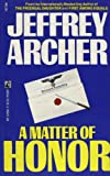 A Matter of Honor, Jeffrey Archer, 0671635689