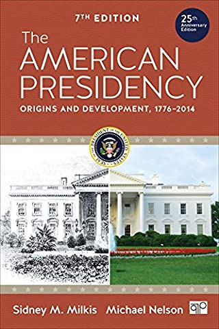 The American Presidency: Origins and Development, 1776–2014 (Milkis And Nelson)