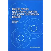 Reactor Physics for Developing Countries and Nuclear Spectroscopy Research