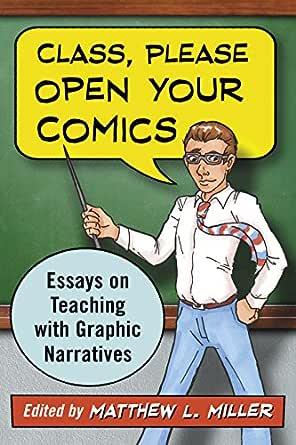 Amazon.com: Class, Please Open Your Comics: Essays on