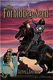 The Forbidden Seed, James Leichner, 0595664911