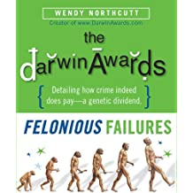 The Darwin Awards: Felonious Failures