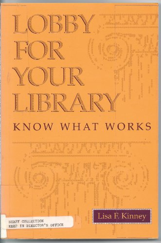 Lobby For Your Library: Know What Works