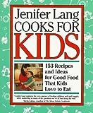 Jenifer Lang Cooks for Kids, Jenifer H. Lang, 051788027X