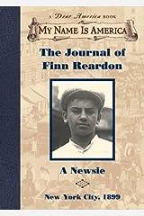 The Journal of Finn Reardon: A newsie, New York City, 1899 (My Name Is America) Hardcover