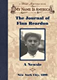 The Journal of Finn Reardon: A newsie, New York City, 1899 (My Name Is America)