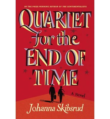 [ Quartet for the End of Time By Skibsrud, Johanna ( Author ) Hardcover 2014 ] ebook
