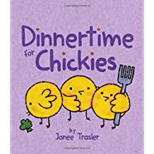 By Janee Trasler Dinnertime for Chickies (Brdbk) [Board book]