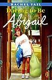Daring to Be Abigail, Rachel Vail, 0140383735