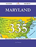Maryland 335 Success Secrets - 335 Most Asked Questions On Maryland - What You Need To Know