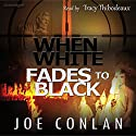 When White Fades to Black Audiobook by Joe Conlan Narrated by Tracy Thibodeaux