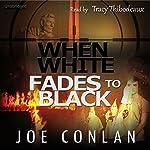When White Fades to Black | Joe Conlan