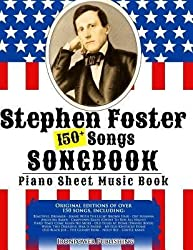 [(150+ Stephen Foster Songs Songbook - Piano Sheet Music Book: Includes Beautiful Dreamer, Oh! Susanna, Camptown Races, Old Folks at Home, Etc.)] [Author: Ironpower Publishing] published on (October, 2014)