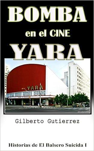 Bomba en el Cine Yara (Historias de El Balsero Suicida I nº