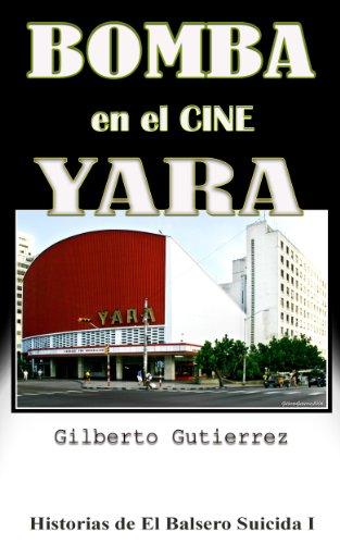 Descargar Libro Bomba En El Cine Yara Gilberto Gutierrez