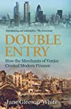 Double Entry: How the Merchants of Venice Created Modern Finance by Jane Gleeson-White front cover