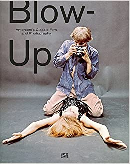 Blow-Up: Antonionis Classic Film and Photography Paperback – September 30, 2014
