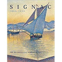 Signac, 1863ƒ__1935: Written by Marina Ferretti-Bocquillon, 2001 Edition, Publisher: Metropolitan Museum of Art [Hardcover]