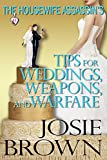 The Housewife Assassin's Tips for Weddings, Weapons, and Warfare (Funny Romantic Mystery) (Housewife Assassin Series Book 11)