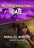 THE INTERDIMENSIONAL GATE (PARALLEL WORLDS Book 2)