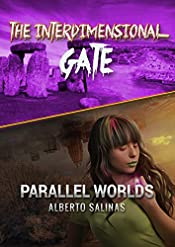 THE INTERDIMENSIONAL GATE (PARALLEL WORLDS Book 2)