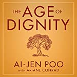 The Age of Dignity: Preparing for the Elder Boom in a Changing America | Ai-jen Poo