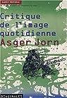 Critique de l'image quotidienne, Asger Jorn par Jorn