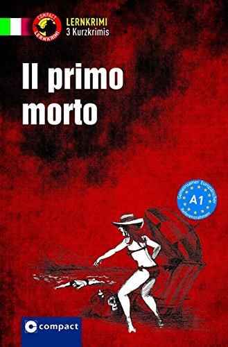 Il primo morto: Lernkrimi Italienisch. Grundwortschatz - Niveau A1 (Lernkrimi Kurzkrimis)