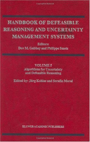 Download Handbook of Defeasible Reasoning and Uncertainty Management Systems: Algorithms for Uncertainty and Defeasible Reasoning: 5 Pdf