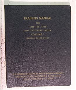 Training Manual - The Step By Step Dial Switching System Volume 1