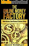 Entrepreneurship: The Online Money Factory - Online Business, Home Business & Business Startup