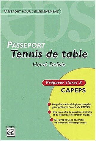 Téléchargement Tennis de table : CAPEPS externe, épreuve d'admission orale 3 : méthodologie et contenus pdf, epub ebook