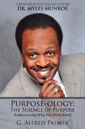 Purpose-Ology: The Science of Purpose: Discovering Why You Were Born