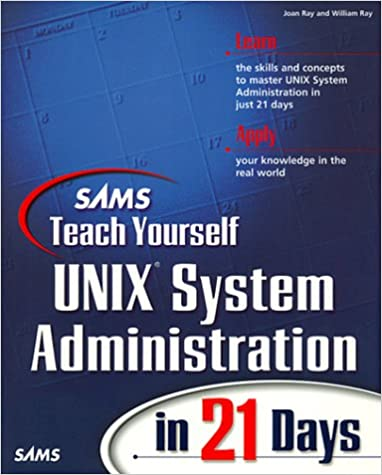 Teach Yourself UNIX System Administration in 21 Days