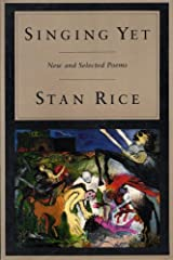 Singing Yet: New and Selected Poems Kindle Edition