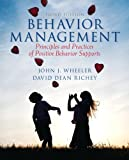 Behavior Management, John J. Wheeler and David Dean Richey, 0132851695