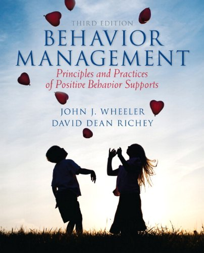 Behavior Management: Principles and Practices of Positive Behavior Supports, Loose-Leaf Version (3rd Edition)