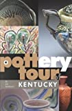 A Pottery Tour of Kentucky, Joe Molinaro, 0945738757