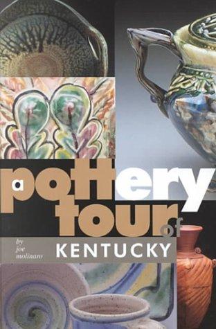 A Pottery Tour of Kentucky (Kentucky Pottery)