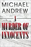 A Murder of Innocents, Michael Andrew, 1591290058