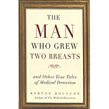 The Man Who Grew Two Breasts and Other True Tales of Medical Detection