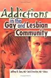 Addictions in the Gay and Lesbian Community, Jack Drescher, Jeffrey Guss, 0789010372
