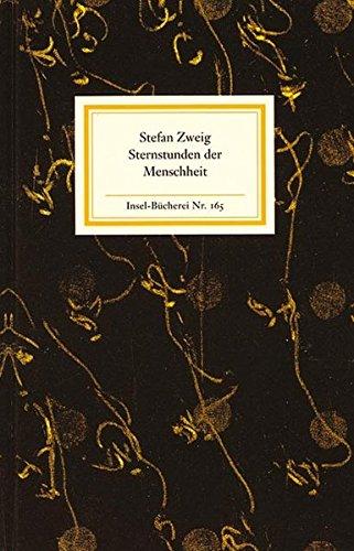 Sternstunden der Menschheit: Fünf historische Miniaturen (Insel-Bücherei) Gebundenes Buch – 6. Januar 1927 Stefan Zweig Insel Verlag 3458081658 Belletristik