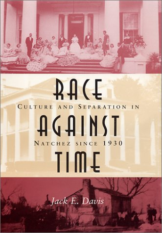 Download Race Against Time: Culture and Separation in Natchez Since 1930 PDF