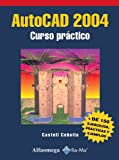 img - for AutoCAD 2004: Curso pr ctico book / textbook / text book
