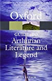 The Oxford Guide to Arthurian Literature and Legend (Oxford Paperback Reference) by Alan Lupack front cover